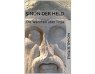 NEU: »Sinon Der Held - Die Wahrheit über Troja« von Michael Seiterle